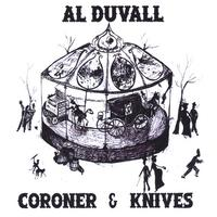 Al Duvall - Cornoners and Knives